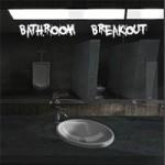 Bathroom Breakout
