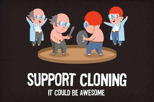 Support Cloning - It Could Be Awesome!
